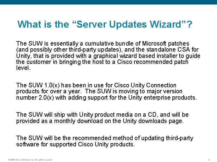 """What is the """"Server Updates Wizard""""? The SUW is essentially a cumulative bundle of"""