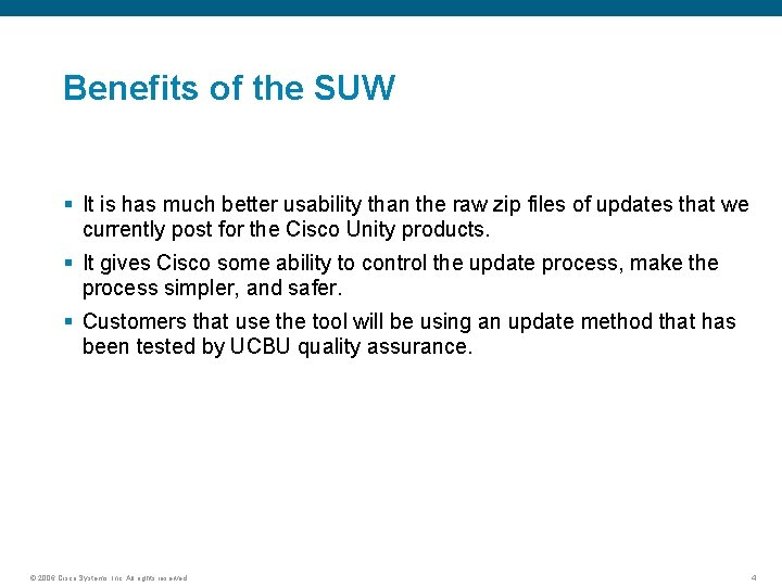Benefits of the SUW § It is has much better usability than the raw