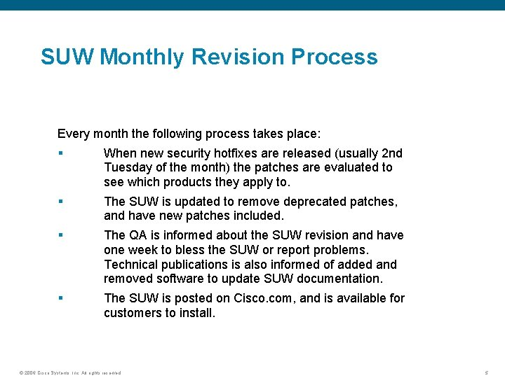 SUW Monthly Revision Process Every month the following process takes place: § When new
