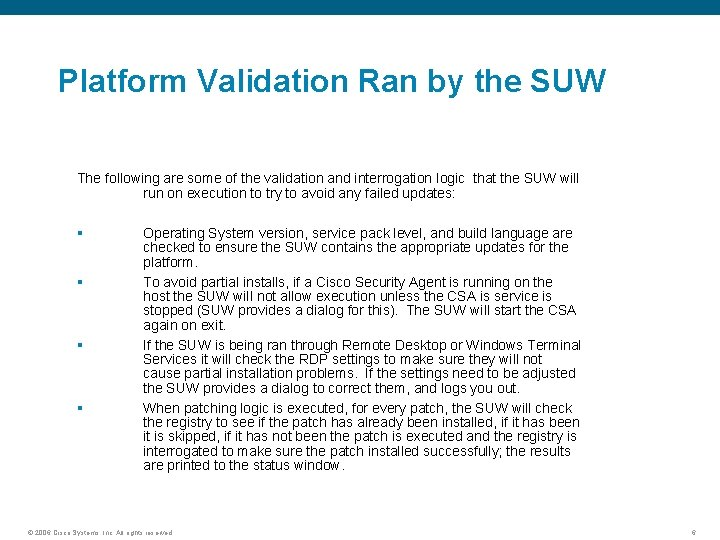 Platform Validation Ran by the SUW The following are some of the validation and