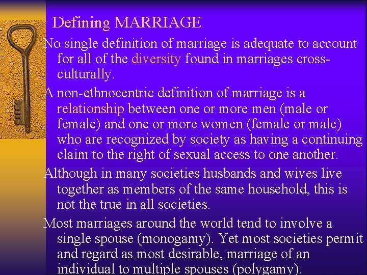 Defining MARRIAGE No single definition of marriage is adequate to account for all of