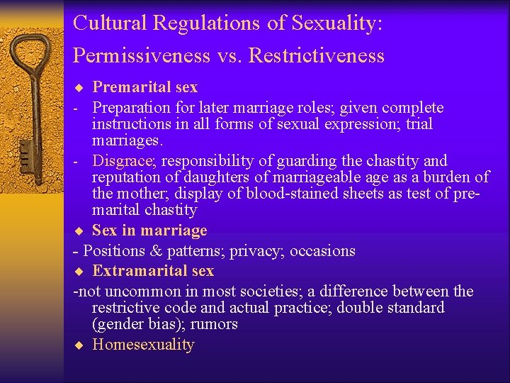 Cultural Regulations of Sexuality: Permissiveness vs. Restrictiveness ¨ Premarital sex - Preparation for later