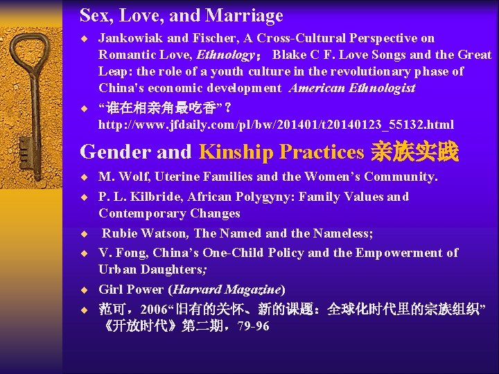 Sex, Love, and Marriage ¨ Jankowiak and Fischer, A Cross-Cultural Perspective on Romantic Love,