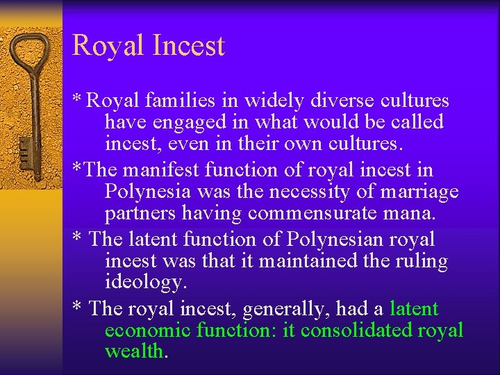 Royal Incest * Royal families in widely diverse cultures have engaged in what would