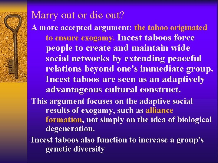 Marry out or die out? A more accepted argument: the taboo originated to ensure
