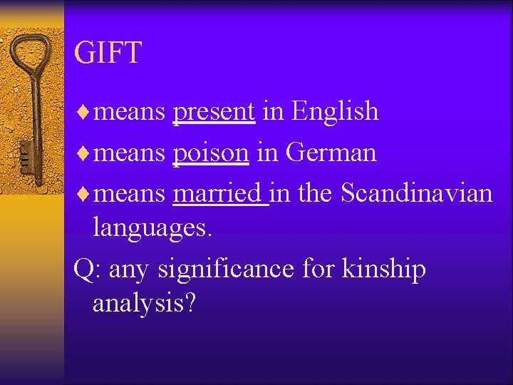 GIFT ¨means present in English ¨means poison in German ¨means married in the Scandinavian