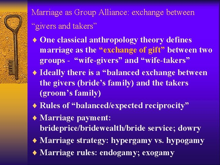 """Marriage as Group Alliance: exchange between """"givers and takers"""" ¨ One classical anthropology theory"""