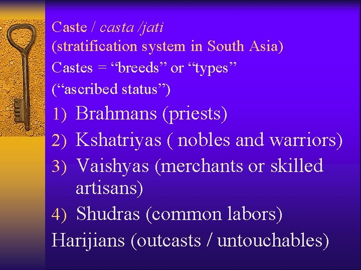 """Caste / casta /jati (stratification system in South Asia) Castes = """"breeds"""" or """"types"""""""