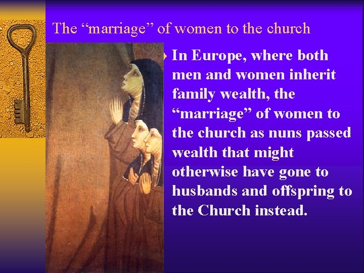"""The """"marriage"""" of women to the church ¨ In Europe, where both men and"""