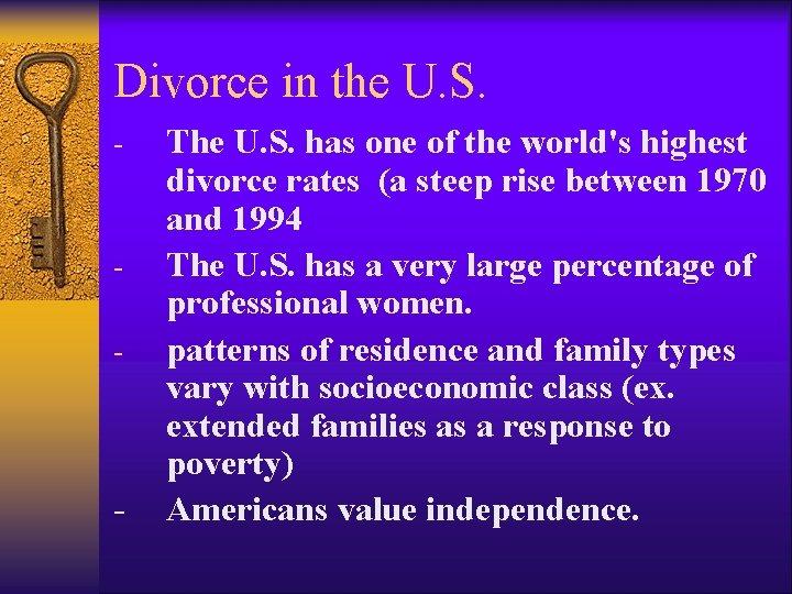 Divorce in the U. S. - - - The U. S. has one of