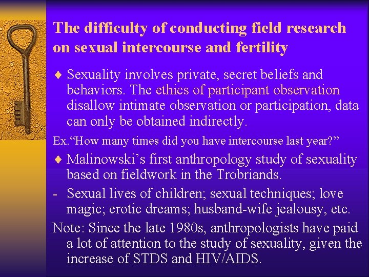 The difficulty of conducting field research on sexual intercourse and fertility ¨ Sexuality involves