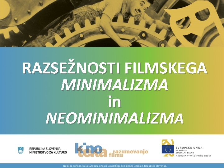 RAZSEŽNOSTI FILMSKEGA MINIMALIZMA in NEOMINIMALIZMA