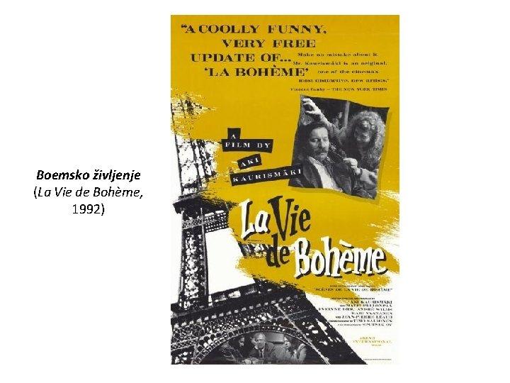 Boemsko življenje (La Vie de Bohème, 1992)
