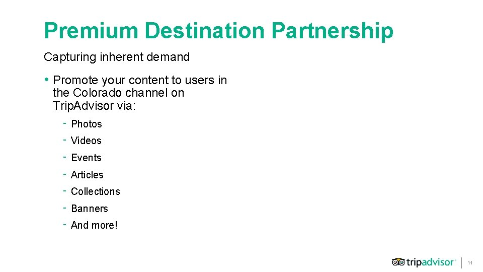 Premium Destination Partnership Capturing inherent demand • Promote your content to users in the