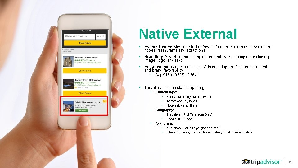 Native External • Extend Reach: Message to Trip. Advisor's mobile users as they explore
