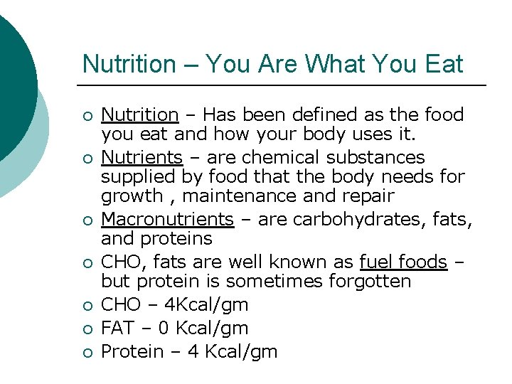 Nutrition – You Are What You Eat ¡ ¡ ¡ ¡ Nutrition – Has