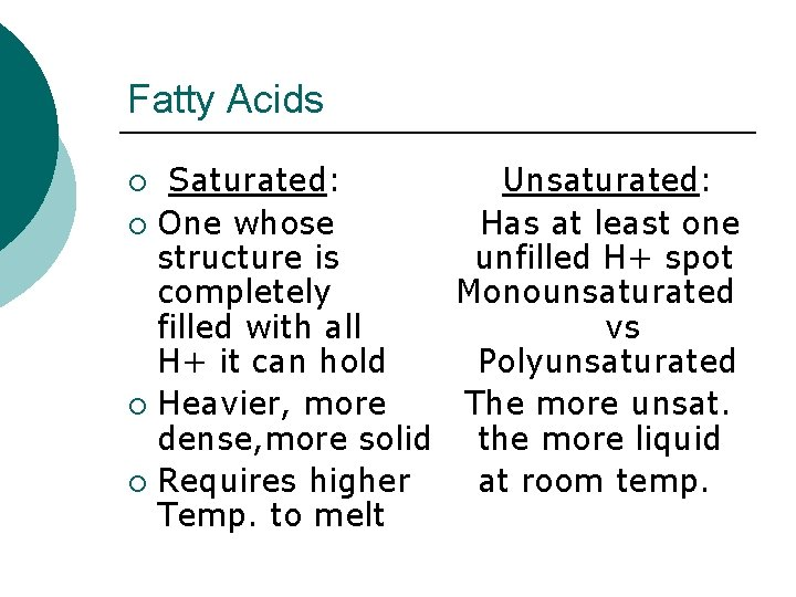 Fatty Acids Saturated: Unsaturated: ¡ One whose Has at least one structure is unfilled