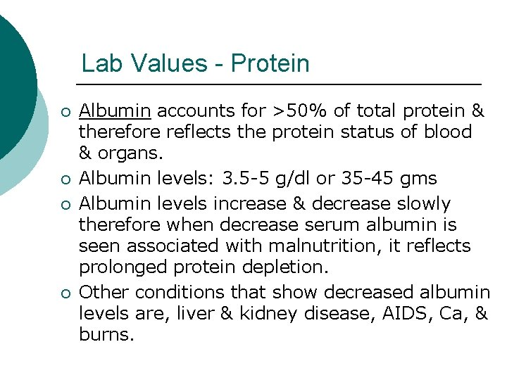 Lab Values - Protein ¡ ¡ Albumin accounts for >50% of total protein &