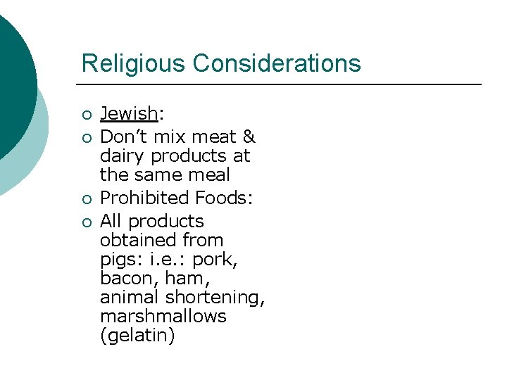 Religious Considerations ¡ ¡ Jewish: Don't mix meat & dairy products at the same