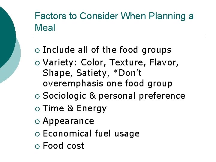 Factors to Consider When Planning a Meal Include all of the food groups ¡
