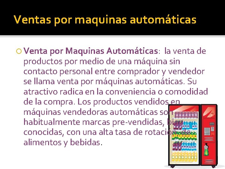 Ventas por maquinas automáticas Venta por Maquinas Automáticas: la venta de productos por medio