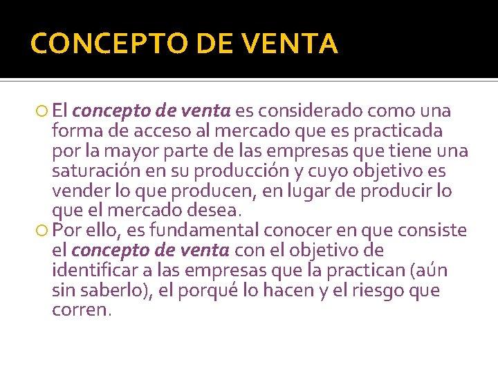CONCEPTO DE VENTA El concepto de venta es considerado como una forma de acceso
