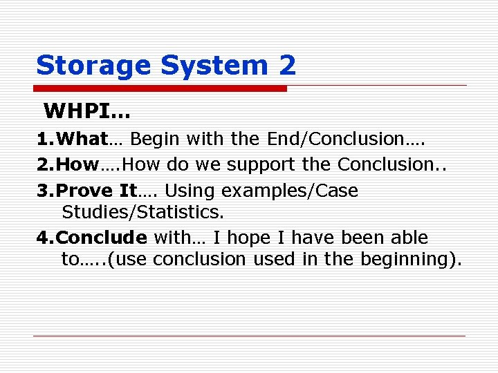 Storage System 2 WHPI… 1. What… Begin with the End/Conclusion…. 2. How…. How do