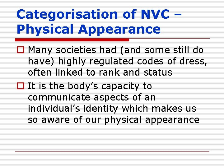 Categorisation of NVC – Physical Appearance o Many societies had (and some still do