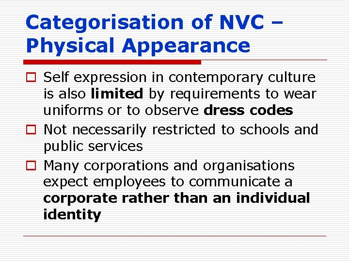 Categorisation of NVC – Physical Appearance o Self expression in contemporary culture is also