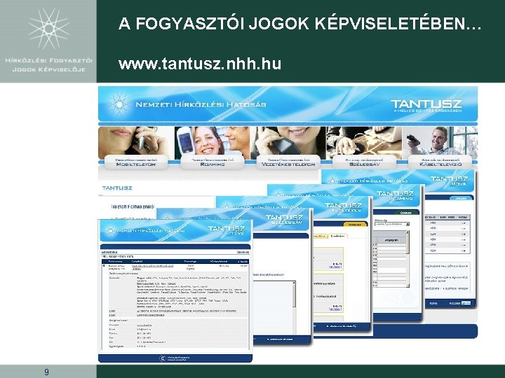 A FOGYASZTÓI JOGOK KÉPVISELETÉBEN… www. tantusz. nhh. hu 9