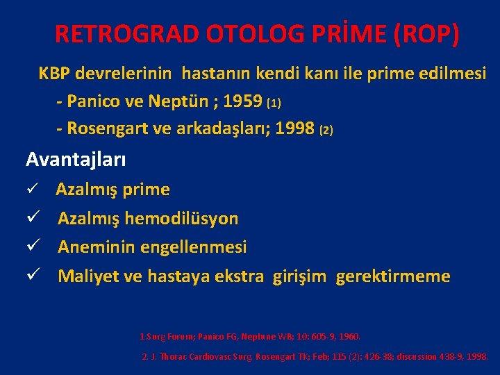 RETROGRAD OTOLOG PRİME (ROP) KBP devrelerinin hastanın kendi kanı ile prime edilmesi - Panico