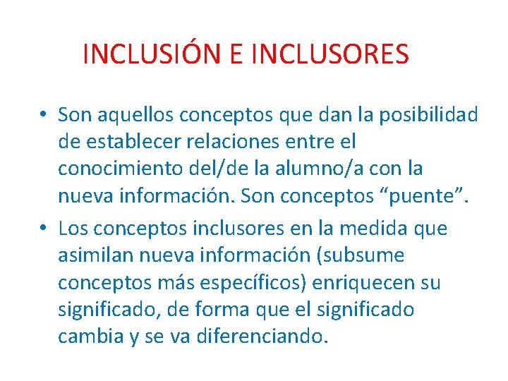 INCLUSIÓN E INCLUSORES • Son aquellos conceptos que dan la posibilidad de establecer relaciones