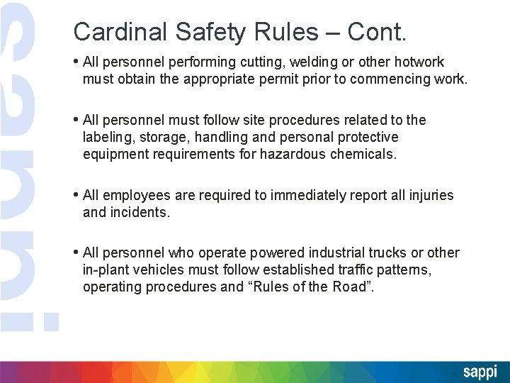 Cardinal Safety Rules – Cont. • All personnel performing cutting, welding or other hotwork
