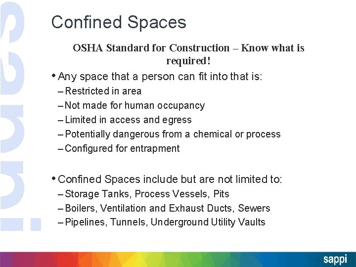 Confined Spaces OSHA Standard for Construction – Know what is required! • Any space