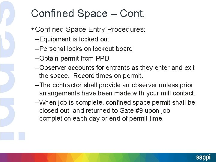 Confined Space – Cont. • Confined Space Entry Procedures: – Equipment is locked out