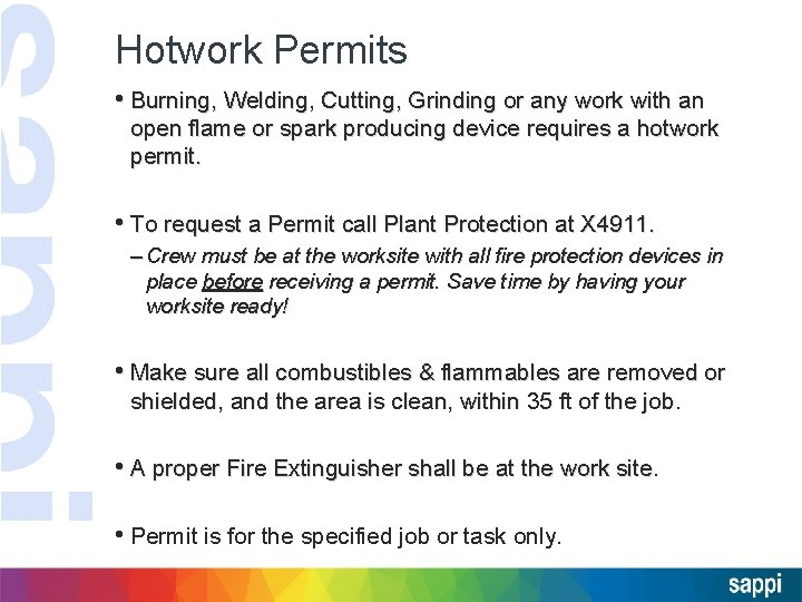 Hotwork Permits • Burning, Welding, Cutting, Grinding or any work with an open flame