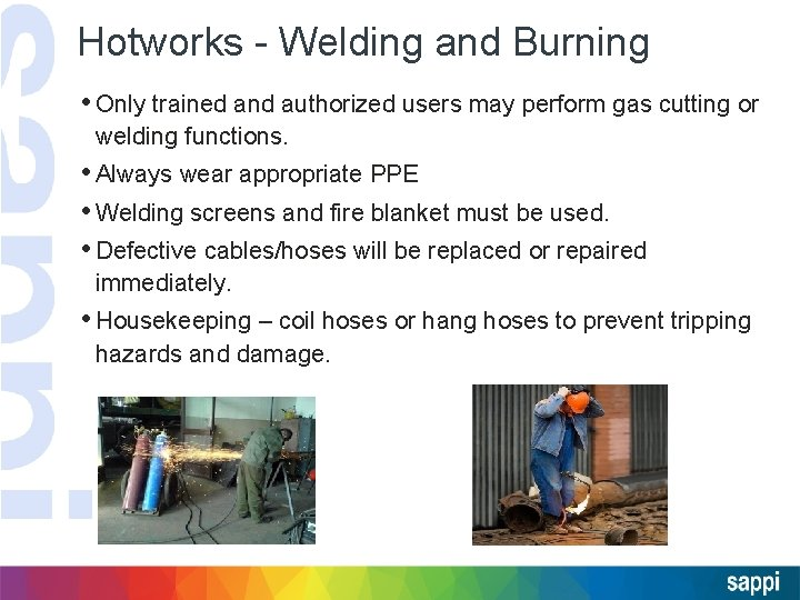 Hotworks - Welding and Burning • Only trained and authorized users may perform gas