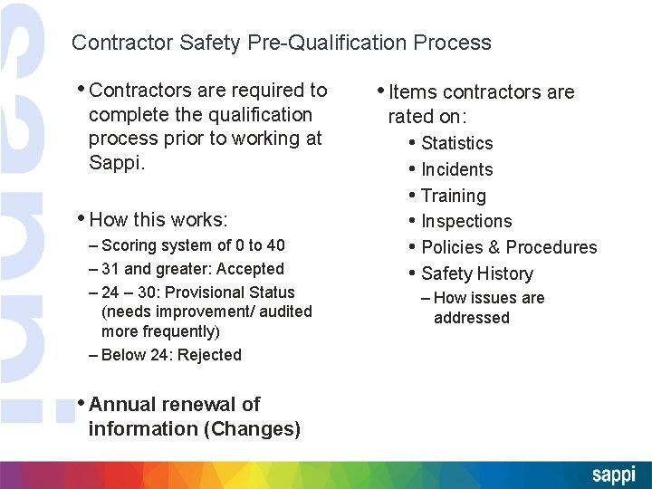 Contractor Safety Pre-Qualification Process • Contractors are required to complete the qualification process prior