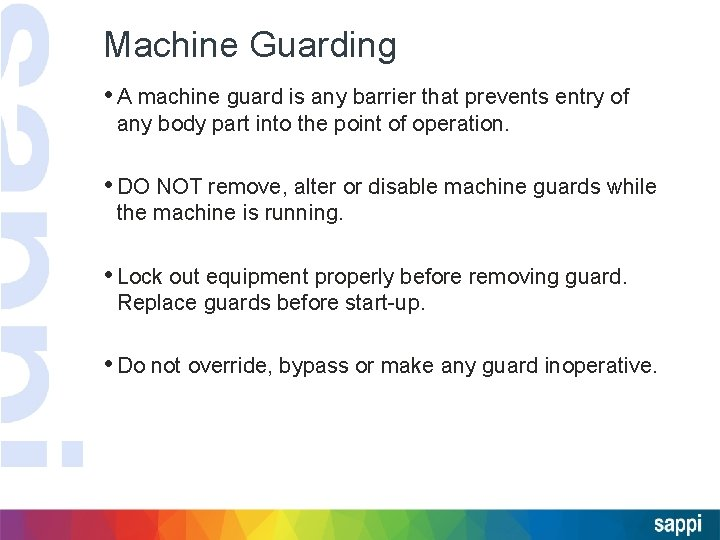 Machine Guarding • A machine guard is any barrier that prevents entry of any