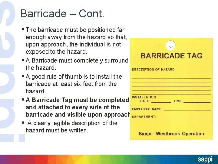 Barricade – Cont. § The barricade must be positioned far enough away from the