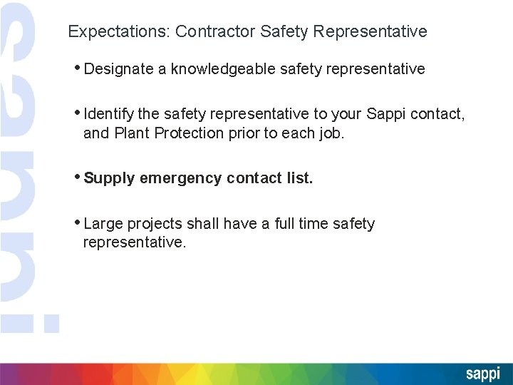 Expectations: Contractor Safety Representative • Designate a knowledgeable safety representative • Identify the safety