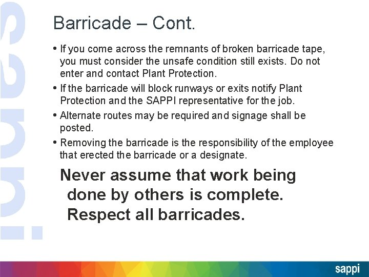 Barricade – Cont. • If you come across the remnants of broken barricade tape,