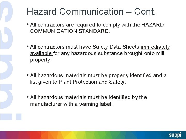 Hazard Communication – Cont. • All contractors are required to comply with the HAZARD