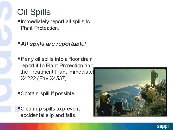 Oil Spills § Immediately report all spills to Plant Protection. §All spills are reportable!