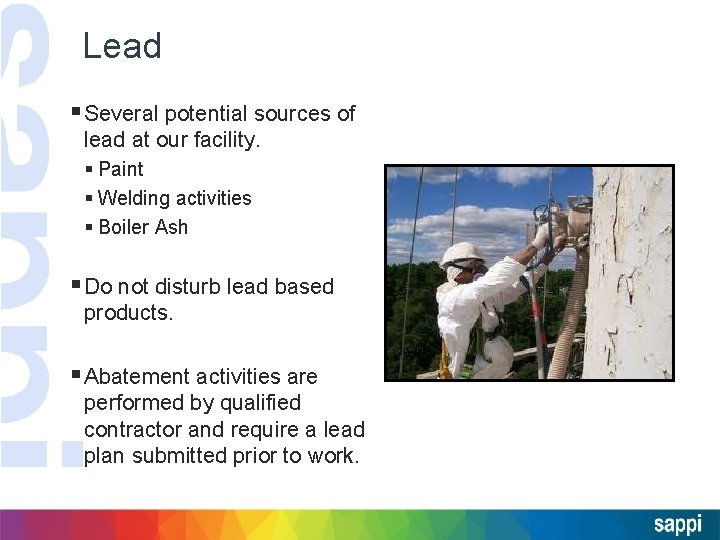 Lead § Several potential sources of lead at our facility. § Paint § Welding