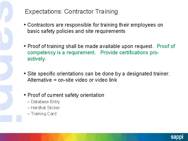 Expectations: Contractor Training • Contractors are responsible for training their employees on basic safety