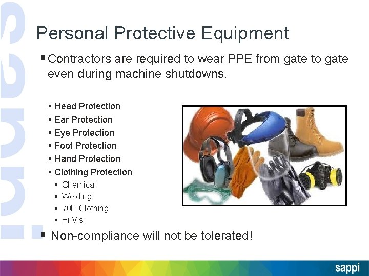 Personal Protective Equipment §Contractors are required to wear PPE from gate to gate even