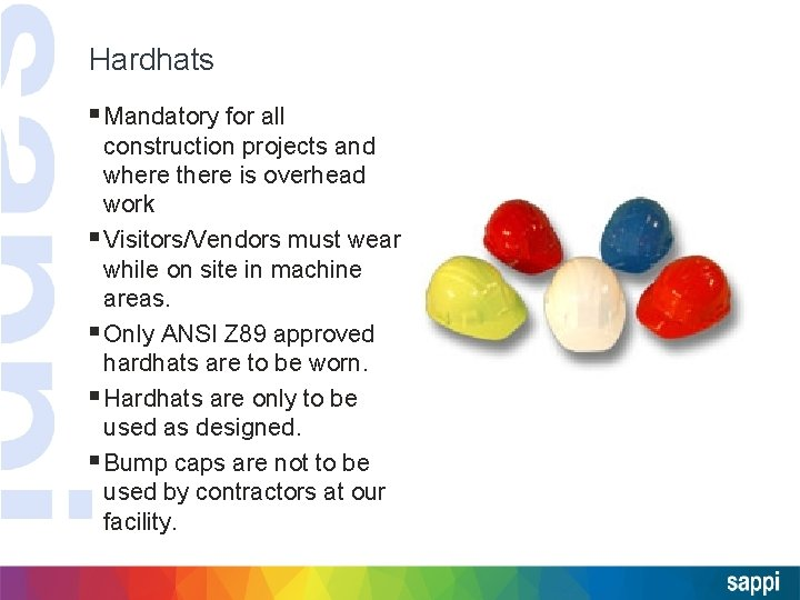 Hardhats § Mandatory for all construction projects and where there is overhead work §