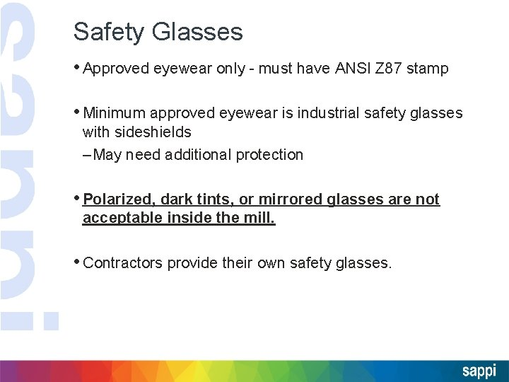 Safety Glasses • Approved eyewear only - must have ANSI Z 87 stamp •