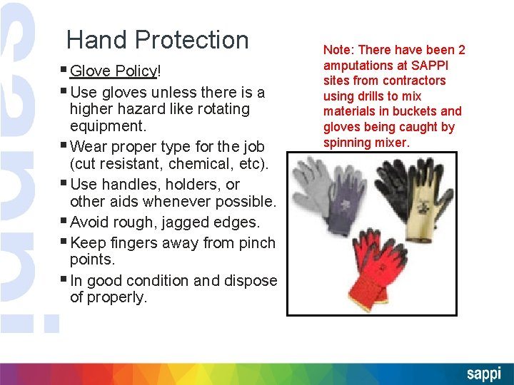 Hand Protection § Glove Policy! § Use gloves unless there is a higher hazard